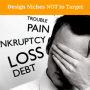 Finding Your Niche. Design Niches NOT to Target