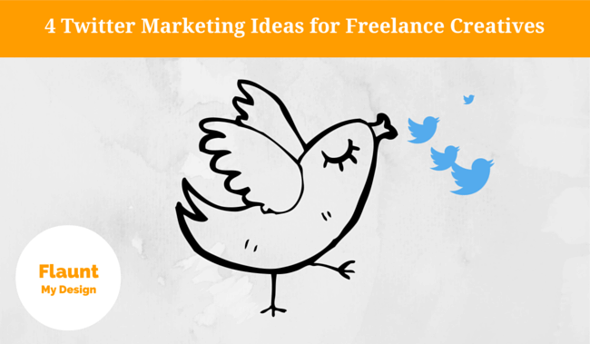 4 Twitter Marketing Ideas for Freelance Creatives