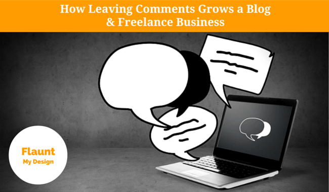 How Leaving Comments Grows a Blog and Freelance Business