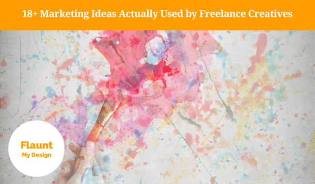 Marketing Ideas for Freelance Creatives - Real-Life Examples