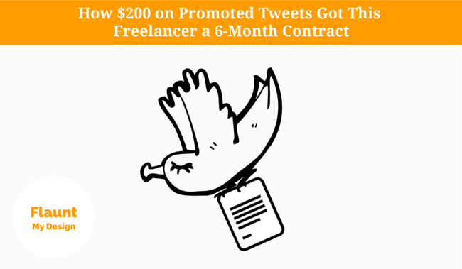 How $200 on Promoted Tweets Got This Freelancer a 6-Month Contract.